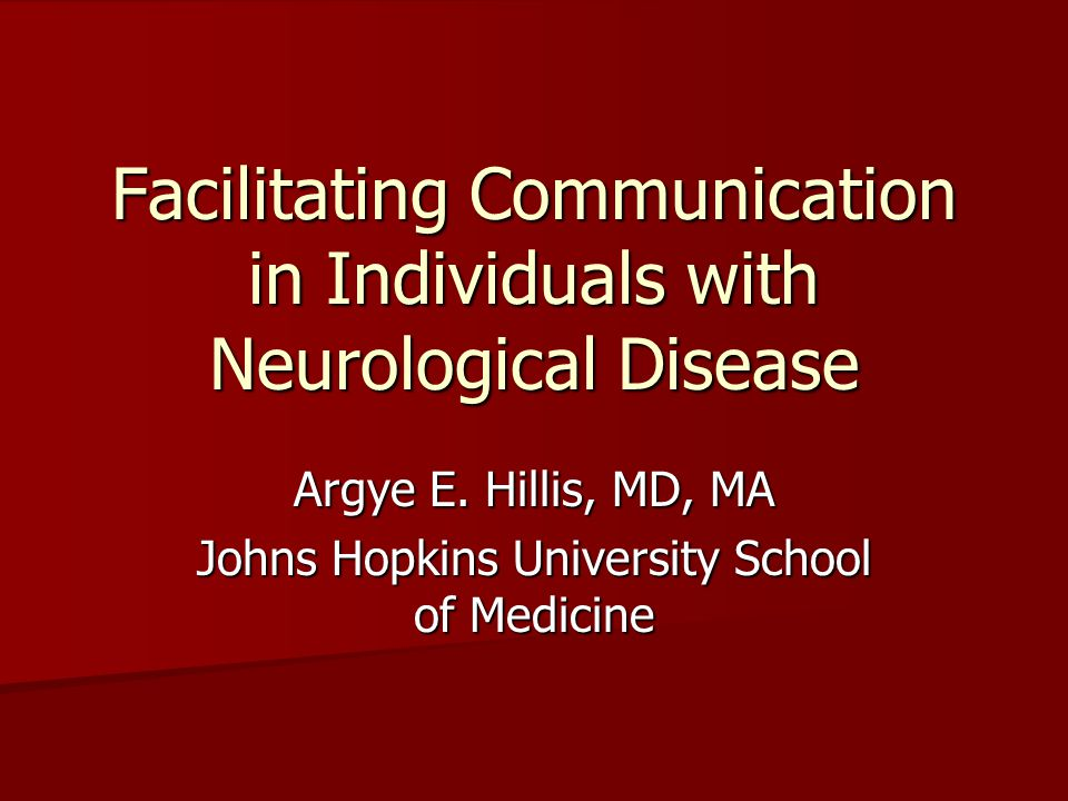 Facilitating Communication in Individuals with Neurological Disease Argye E.
