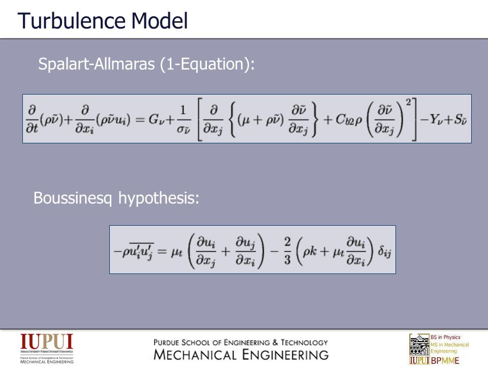 Turbulence Model Spalart-Allmaras (1-Equation): Boussinesq hypothesis: