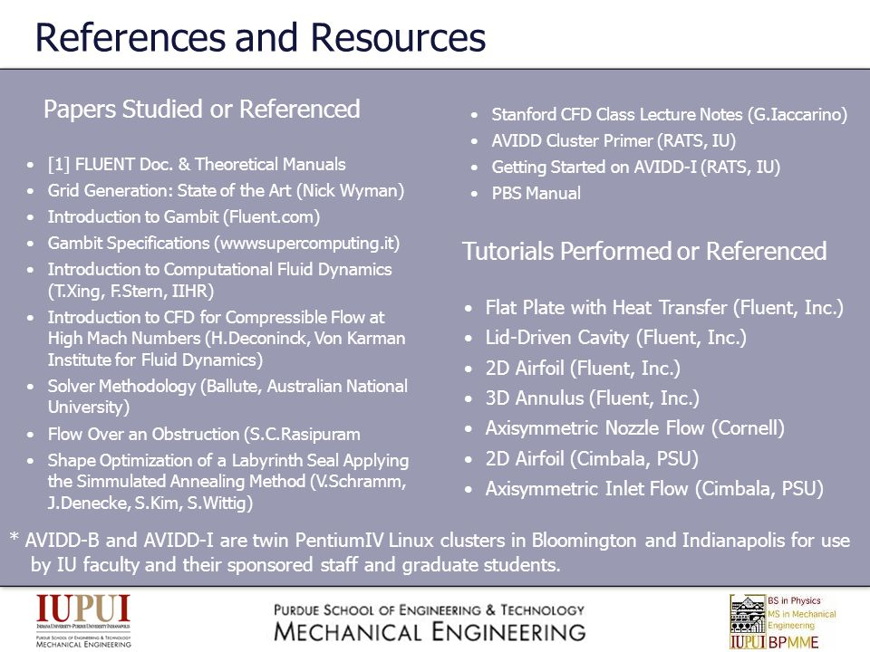 References and Resources Papers Studied or Referenced * AVIDD-B and AVIDD-I are twin PentiumIV Linux clusters in Bloomington and Indianapolis for use