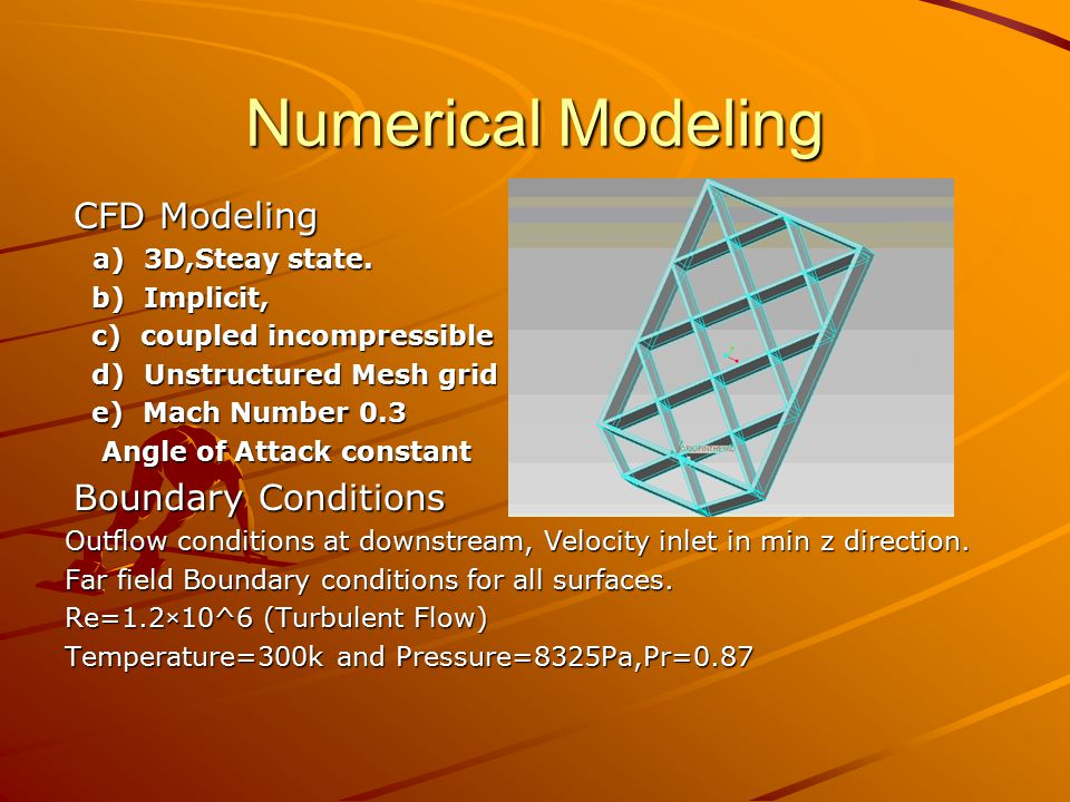 Numerical Modeling CFD Modeling CFD Modeling a) 3D,Steay state.