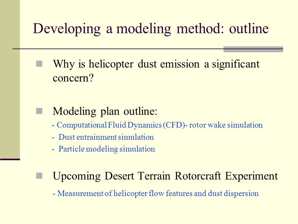 Developing a modeling method: outline Why is helicopter dust emission a significant concern.