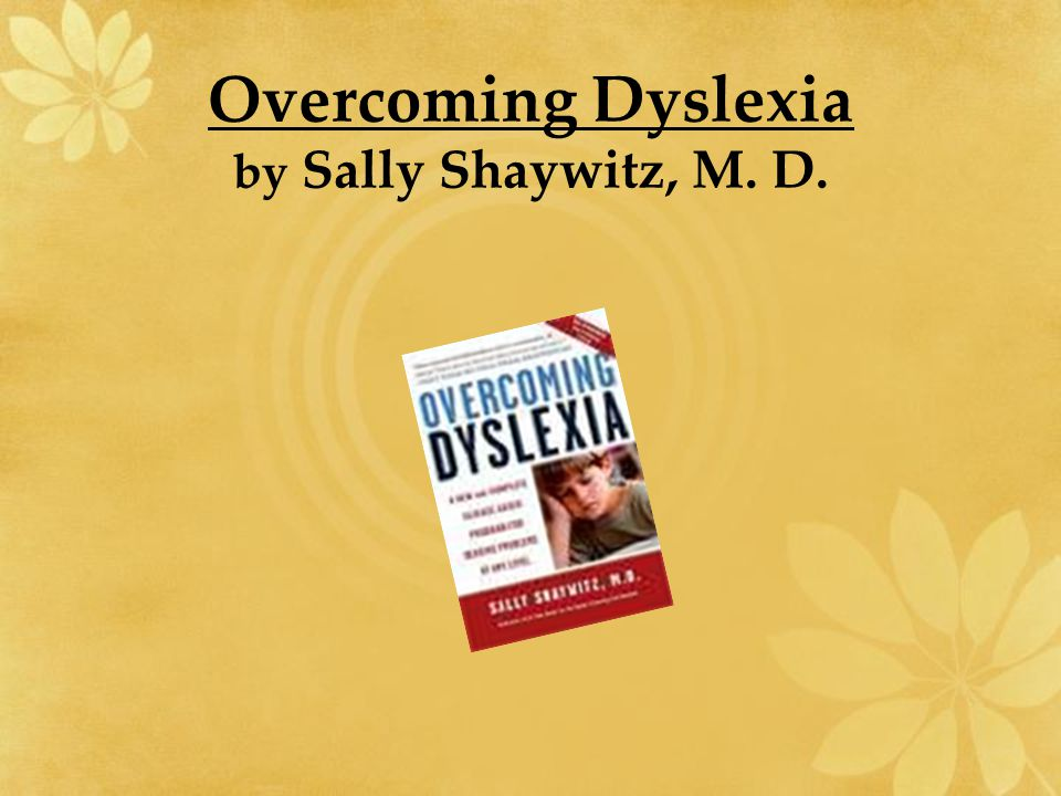 Overcoming Dyslexia by Sally Shaywitz, M. D.
