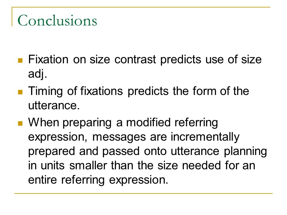 Conclusions Fixation on size contrast predicts use of size adj.