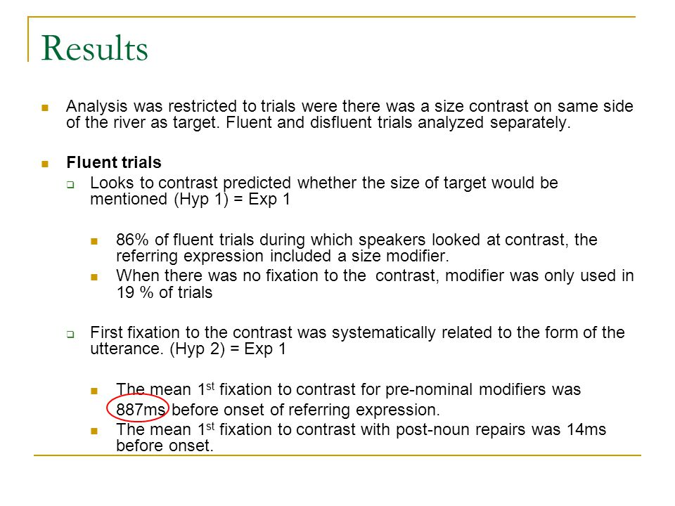 Results Analysis was restricted to trials were there was a size contrast on same side of the river as target.
