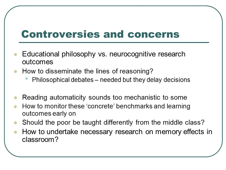 Controversies and concerns Educational philosophy vs.