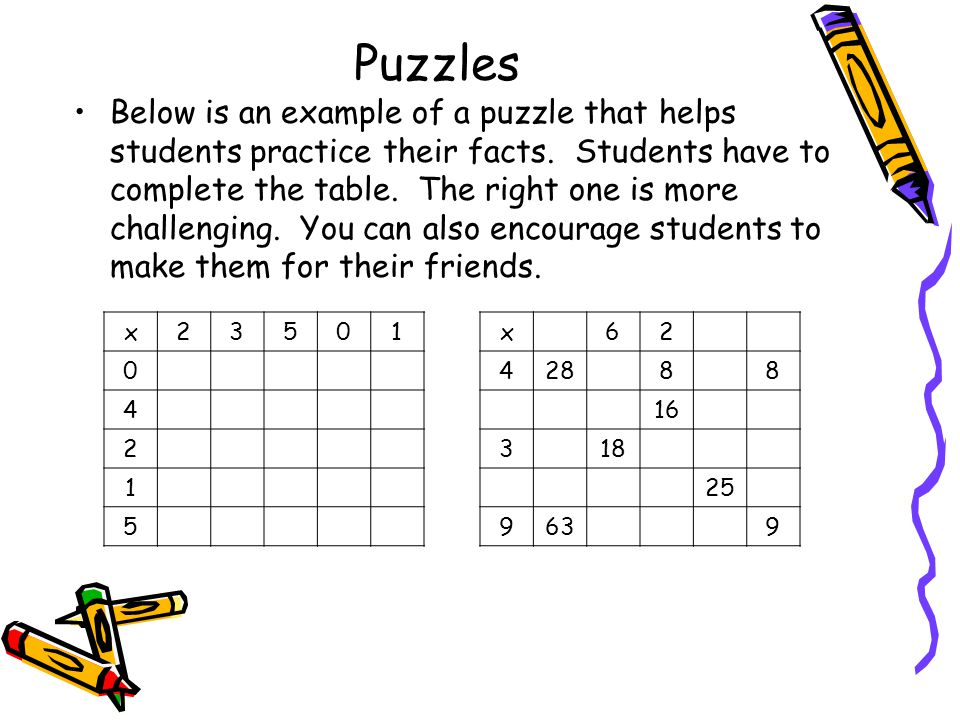 Puzzles Below is an example of a puzzle that helps students practice their facts.