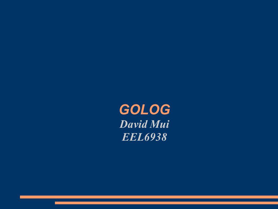 GOLOG David Mui EEL6938