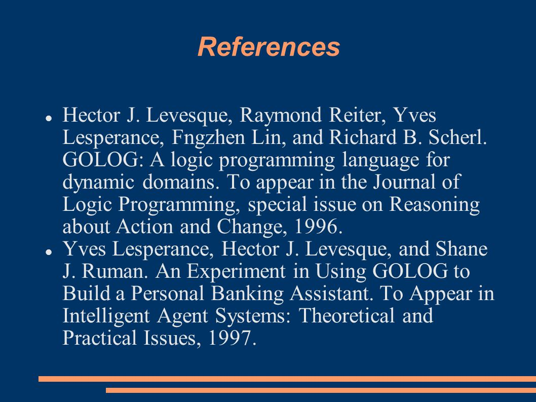 References Hector J. Levesque, Raymond Reiter, Yves Lesperance, Fngzhen Lin, and Richard B.
