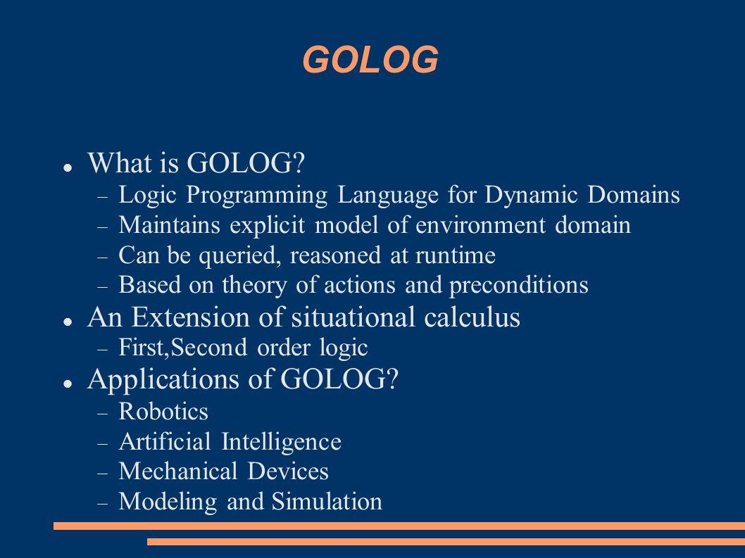 GOLOG What is GOLOG.