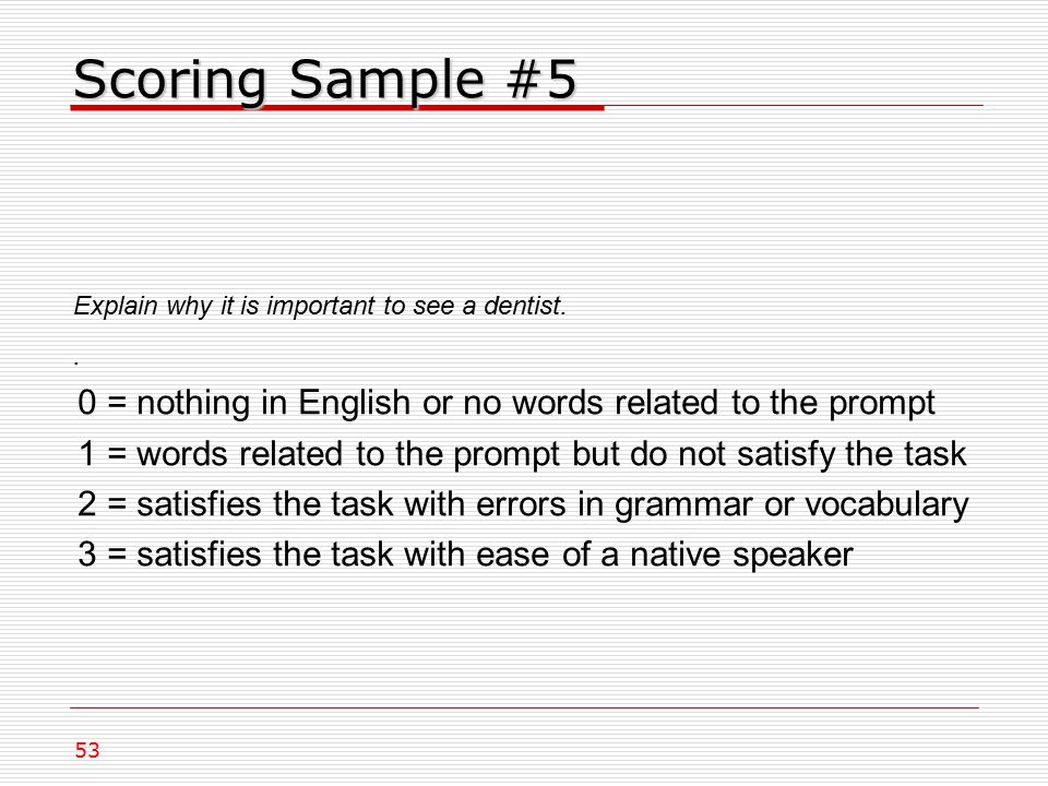 Scoring Sample #5 Explain why it is important to see a dentist..
