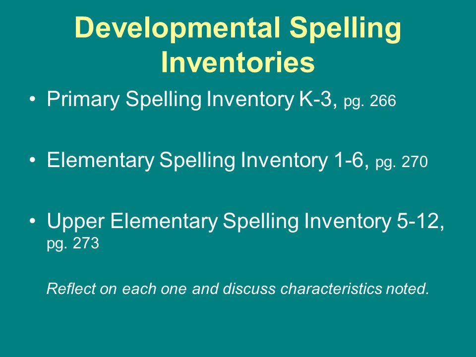 Developmental Spelling Inventories Primary Spelling Inventory K-3, pg.