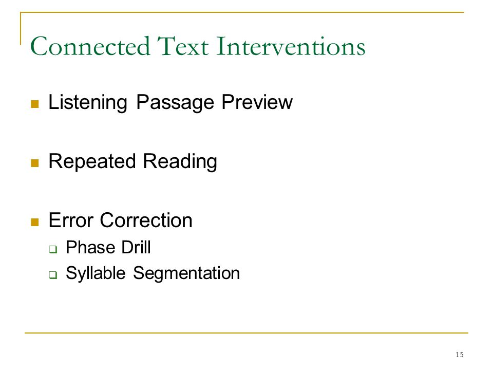 15 Connected Text Interventions Listening Passage Preview Repeated Reading Error Correction  Phase Drill  Syllable Segmentation