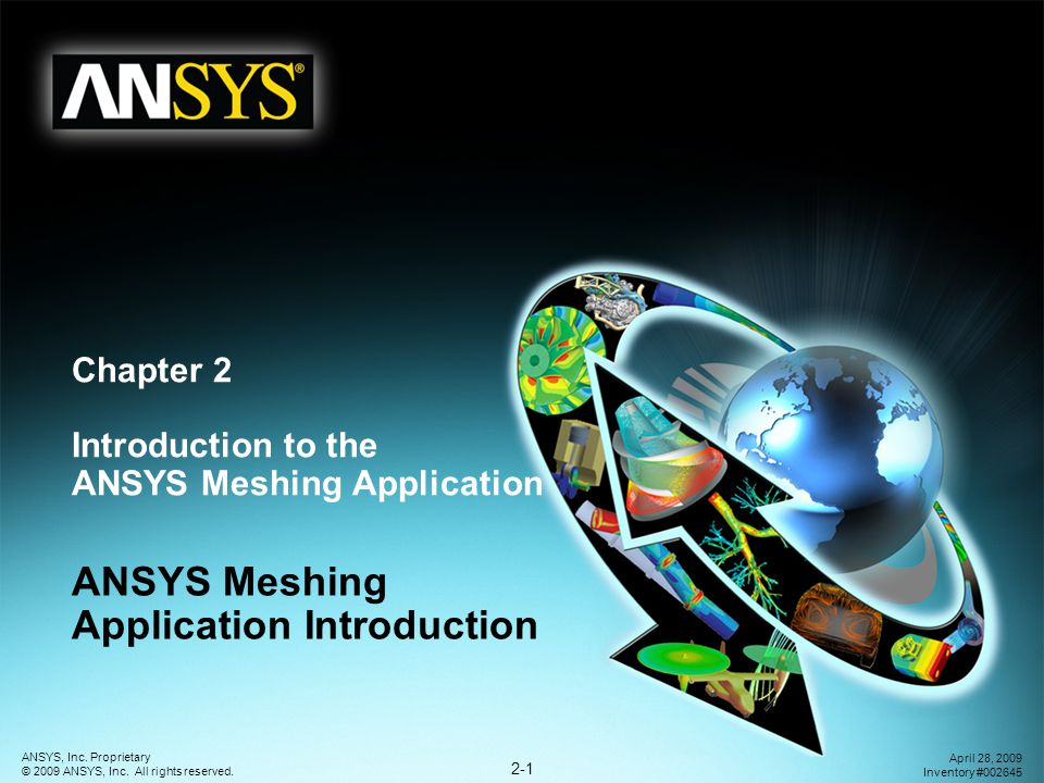 Introduction to the ANSYS Meshing Application 2-22 ANSYS, Inc.