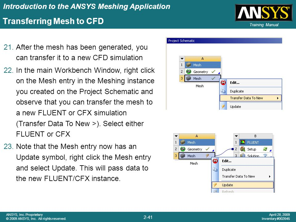 Introduction to the ANSYS Meshing Application 2-41 ANSYS, Inc. Proprietary © 2009 ANSYS, Inc. All rights reserved. April 28, 2009 Inventory #002645 Tr