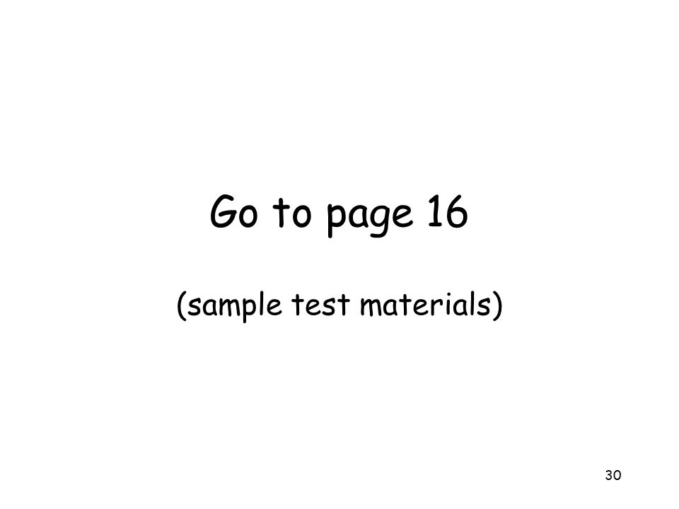30 Go to page 16 (sample test materials)