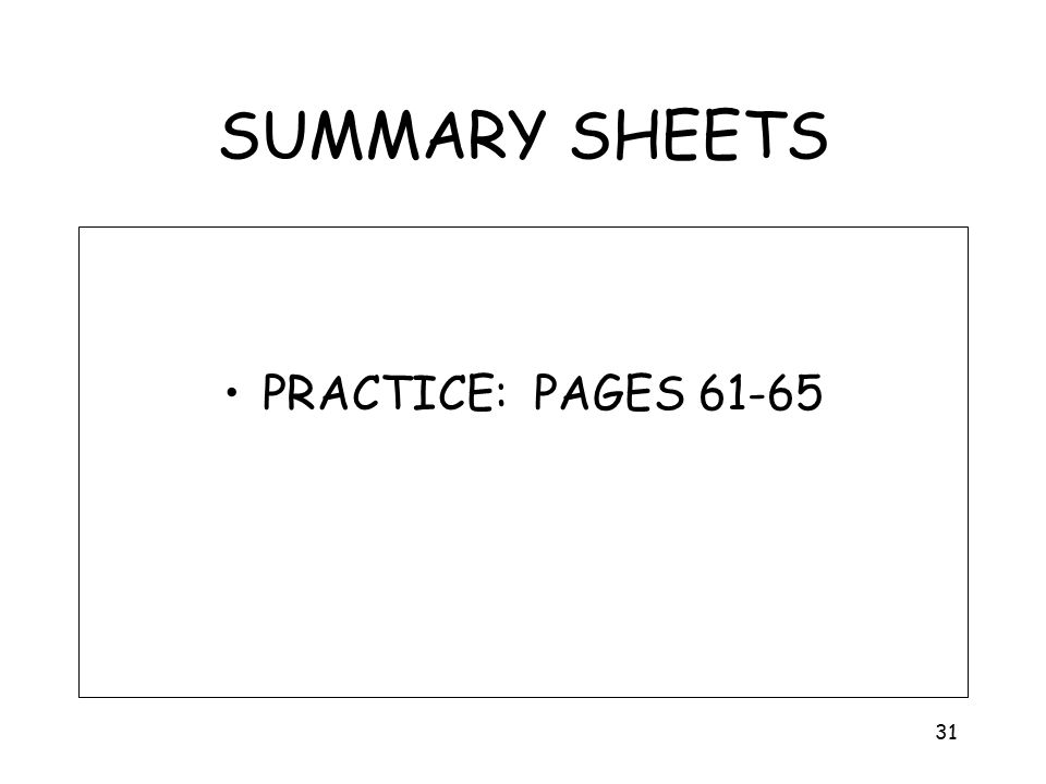 31 SUMMARY SHEETS PRACTICE: PAGES 61-65