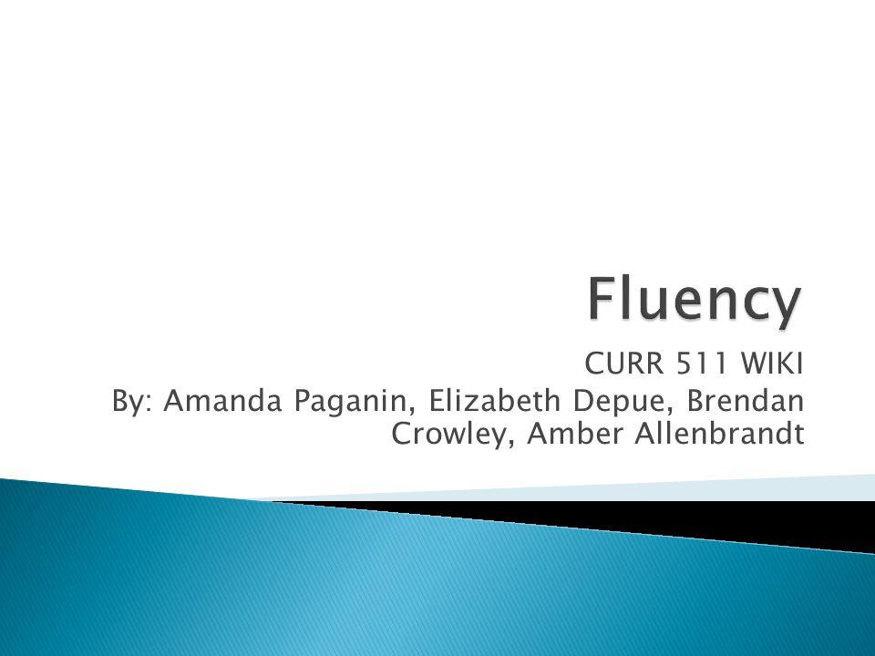 CURR 511 WIKI By: Amanda Paganin, Elizabeth Depue, Brendan Crowley, Amber Allenbrandt