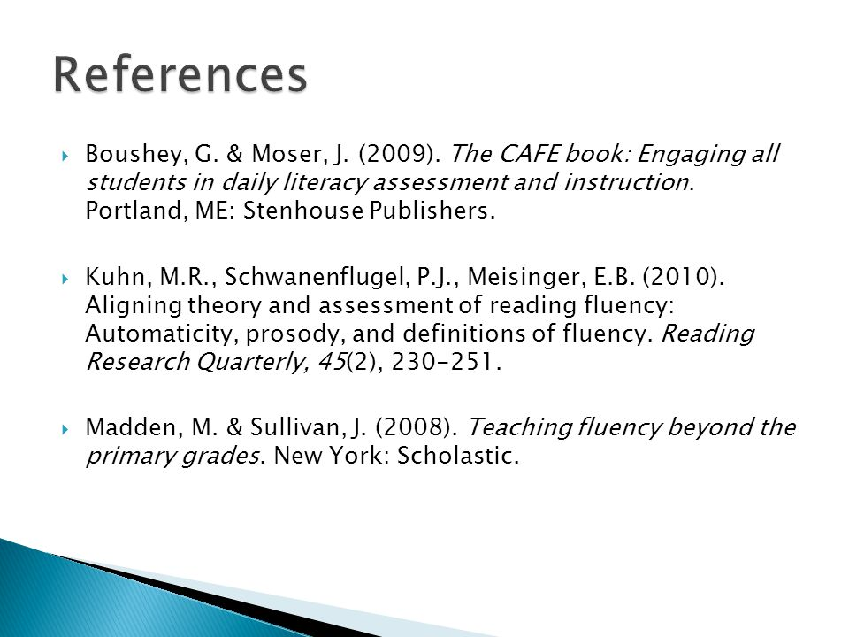  Boushey, G. & Moser, J. (2009). The CAFE book: Engaging all students in daily literacy assessment and instruction. Portland, ME: Stenhouse Publisher