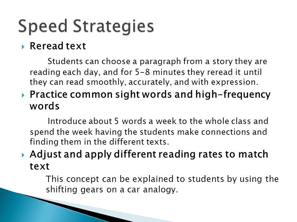  Reread text Students can choose a paragraph from a story they are reading each day, and for 5-8 minutes they reread it until they can read smoothly,