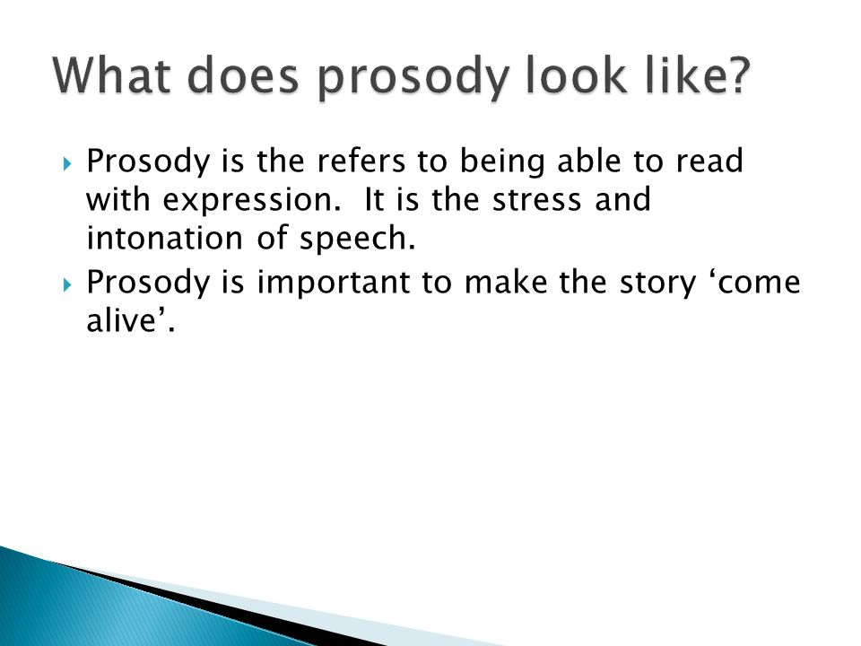  Prosody is the refers to being able to read with expression.