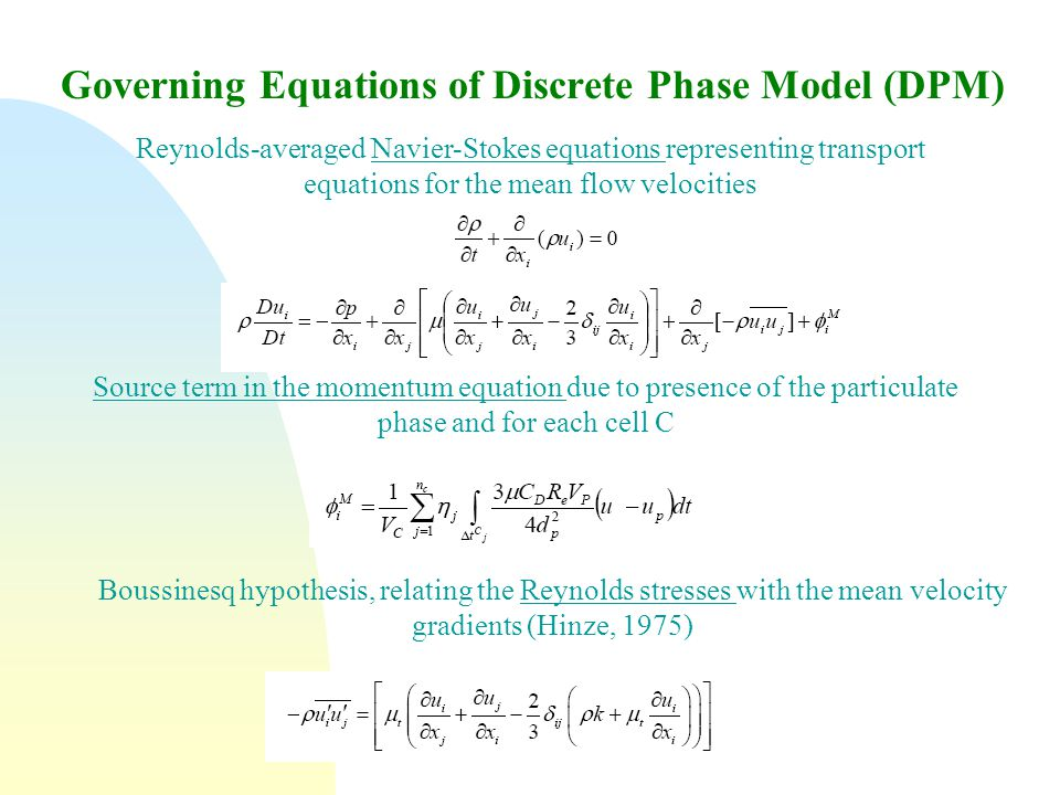 Governing Equations of Discrete Phase Model (DPM) Reynolds-averaged Navier-Stokes equations representing transport equations for the mean flow velocit