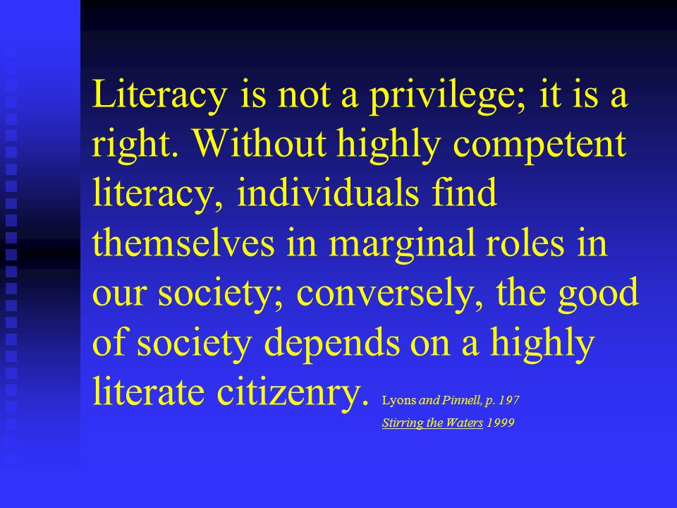 Literacy is not a privilege; it is a right.