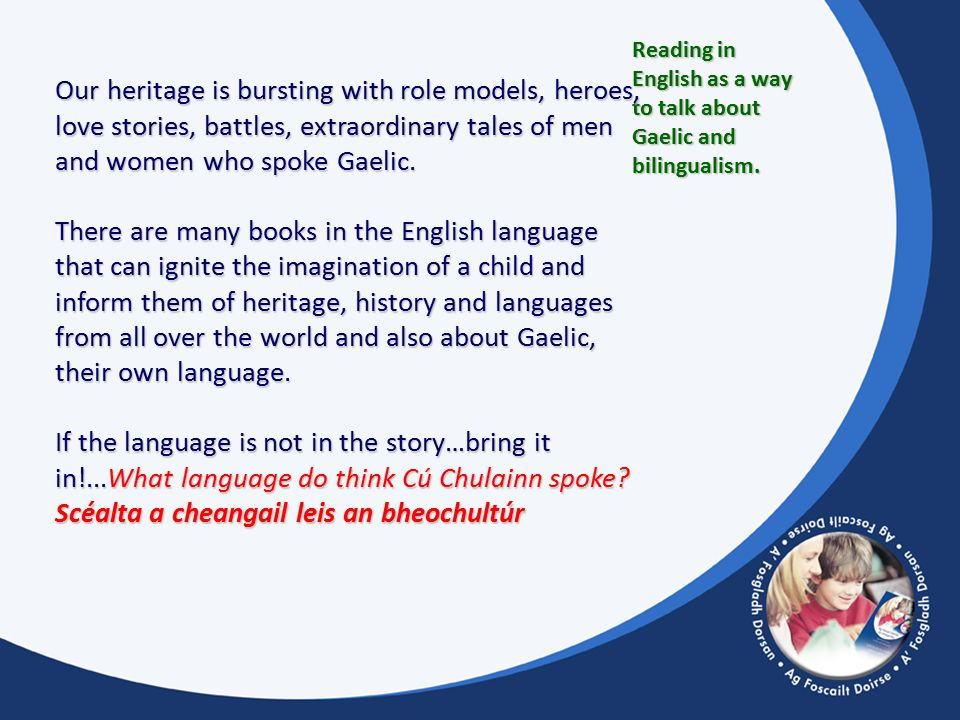 Reading in English as a way to talk about Gaelic and bilingualism.