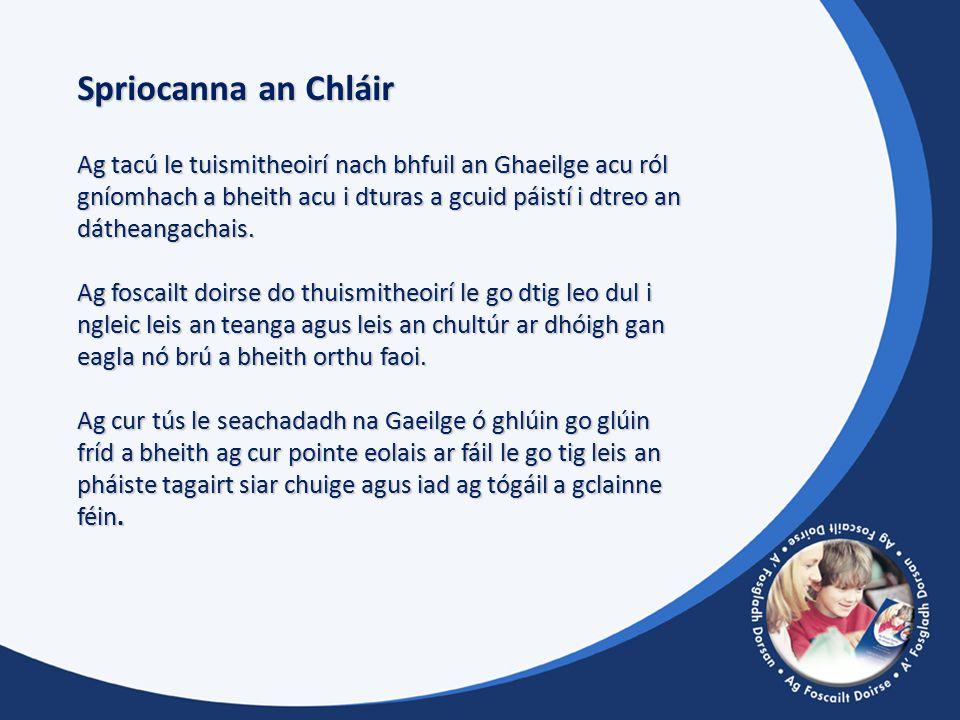 Spriocanna an Chláir Ag tacú le tuismitheoirí nach bhfuil an Ghaeilge acu ról gníomhach a bheith acu i dturas a gcuid páistí i dtreo an dátheangachais.