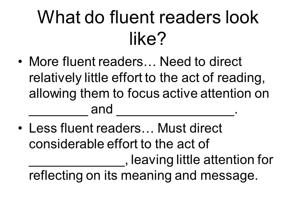 What do fluent readers look like.