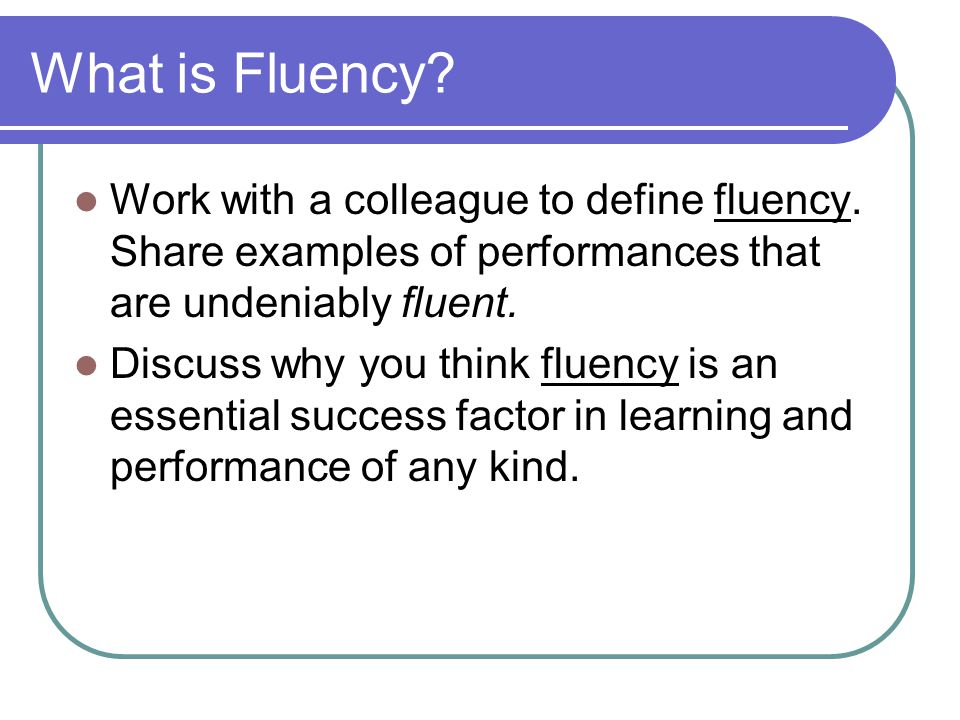 Definition of Fluency Fluency is the ability to read a text accurately and quickly.