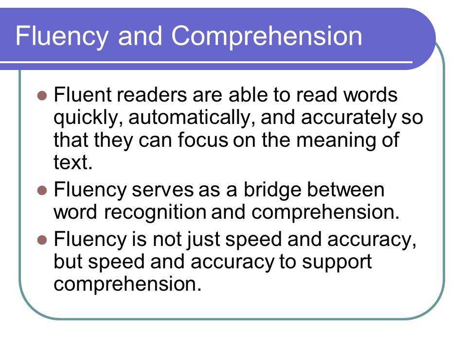 Fluency and Reading What factors is fluency affected by.