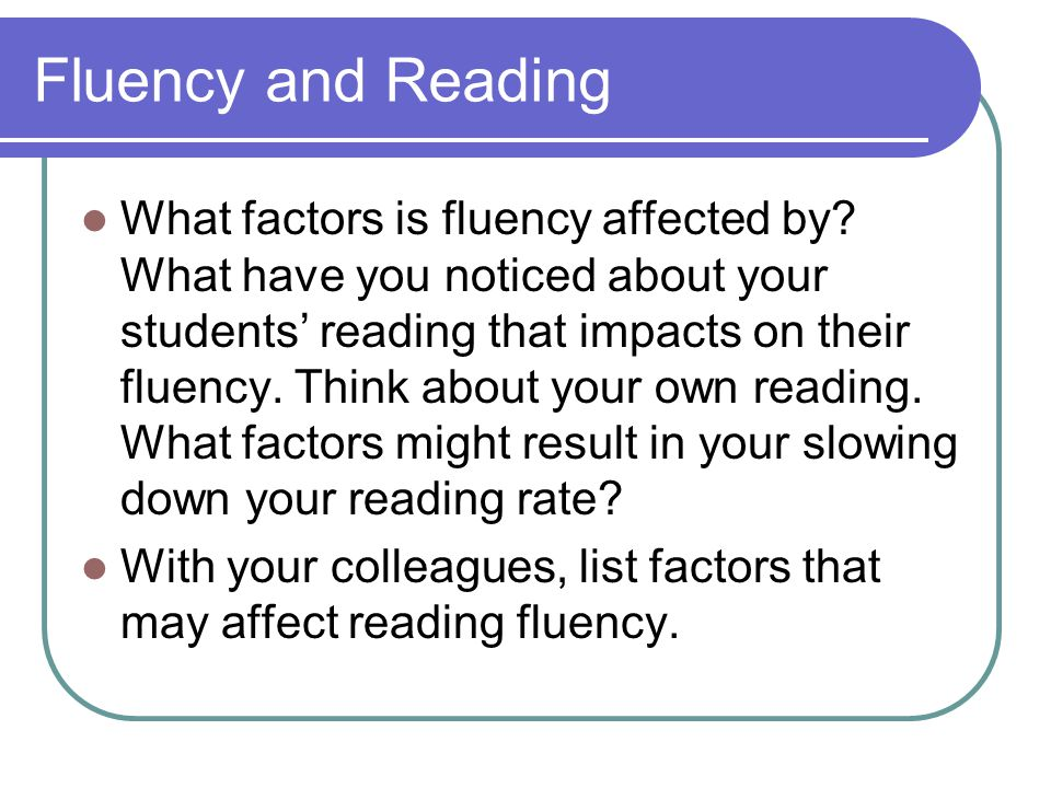 Accuracy For instructional purposes, accuracy is the percentage of words that are correctly read.