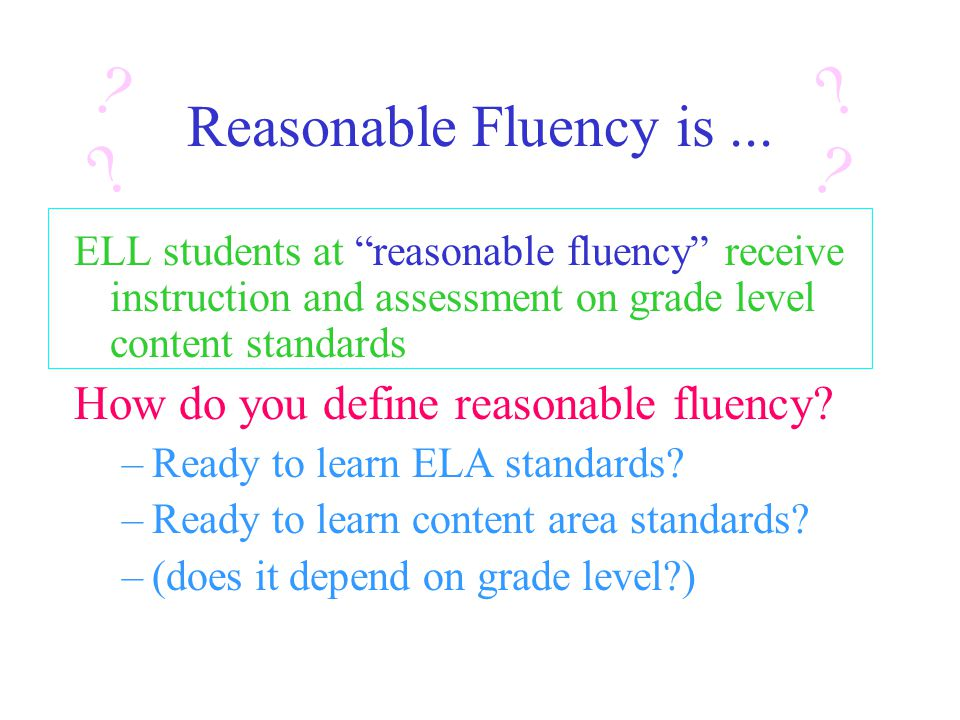 Reasonable Fluency is...
