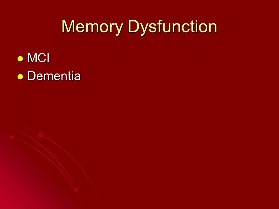 Memory Dysfunction MCI MCI Dementia Dementia