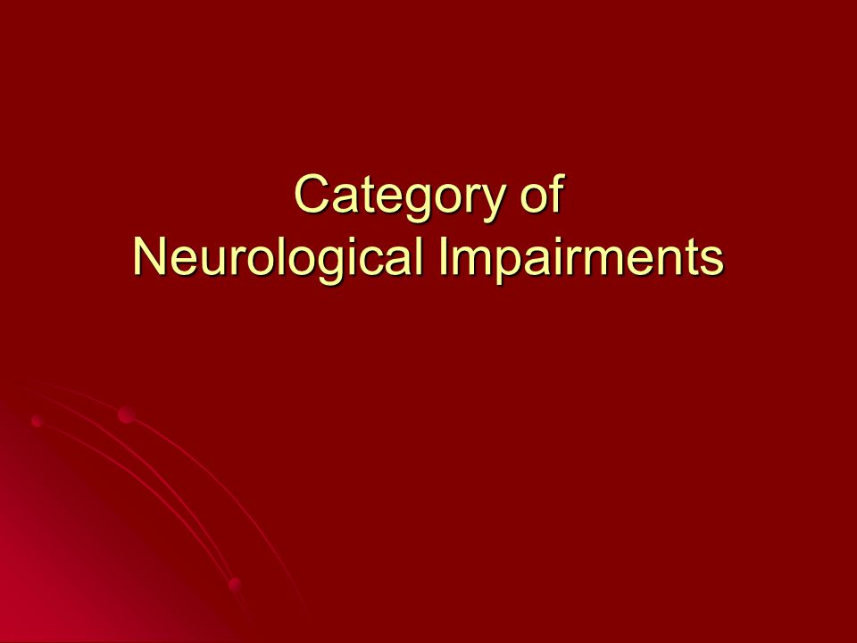Category of Neurological Impairments