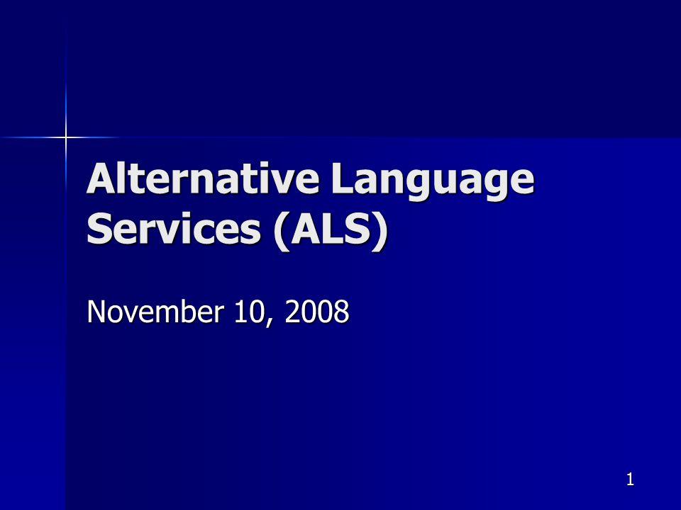 1 Alternative Language Services (ALS) November 10, 2008
