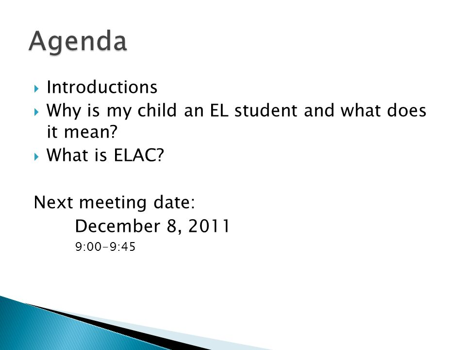 Introductions  Why is my child an EL student and what does it mean.