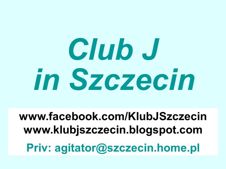 Club J www.facebook.com/KlubJSzczecin www.klubjszczecin.blogspot.com Priv: agitator@szczecin.home.pl in Szczecin
