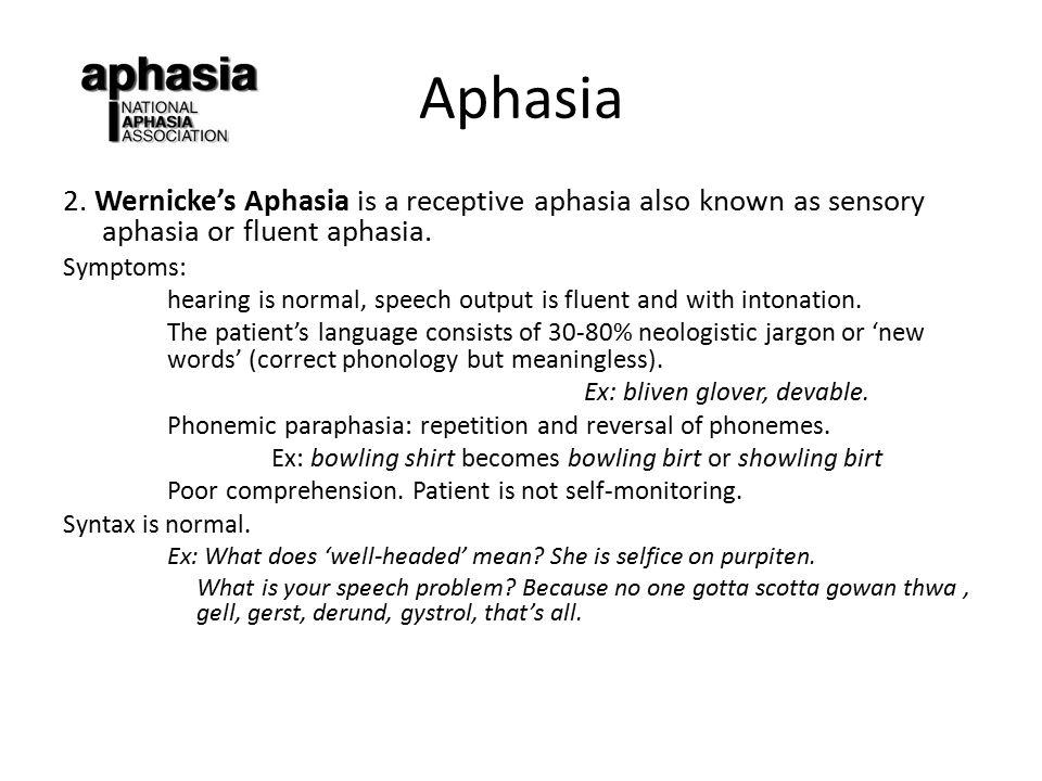 Aphasia 2.