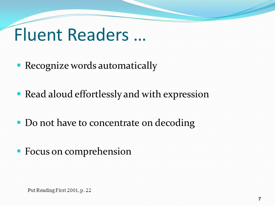 When the reader focuses all of his/her attention on word recognition, it drains cognitive resources, and thereby leaves little room for comprehension 18 Dysfluency