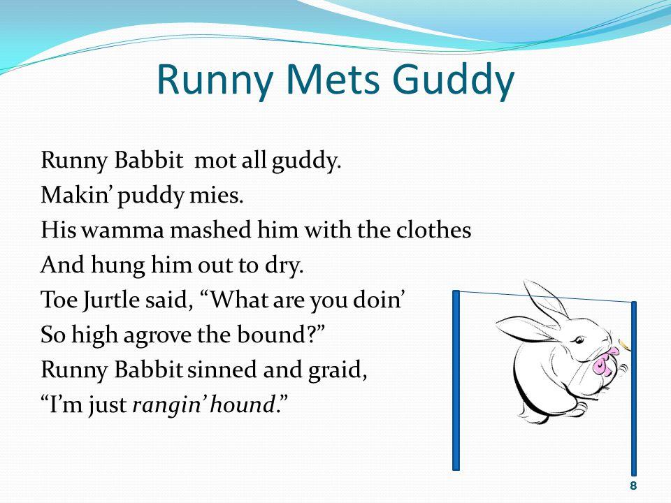 Runny Mets Guddy Runny Babbit mot all guddy. Makin' puddy mies.