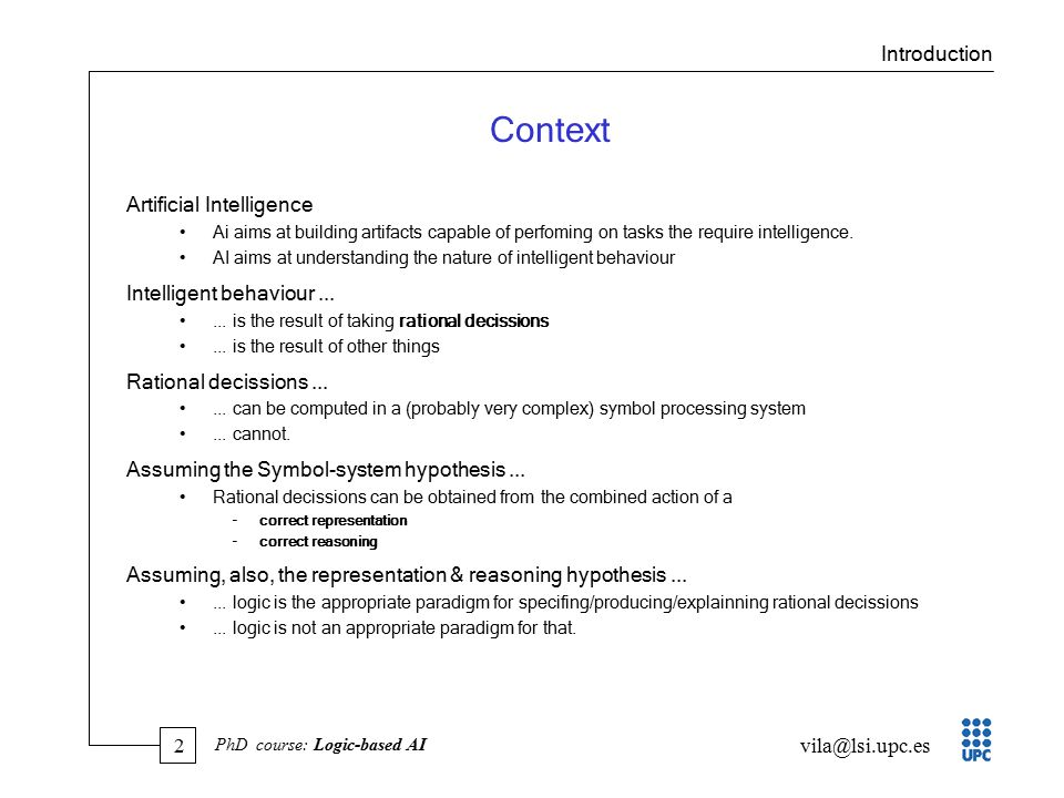 33 vila@lsi.upc.es PhD course: Logic-based AI Coping with Negative Information Goal: To infer negative holding consequences... Formalization (for example about Colour) : + effect axioms...