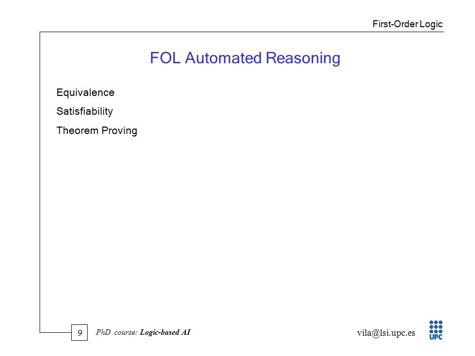 40 vila@lsi.upc.es PhD course: Logic-based AI PROLOG More Logic