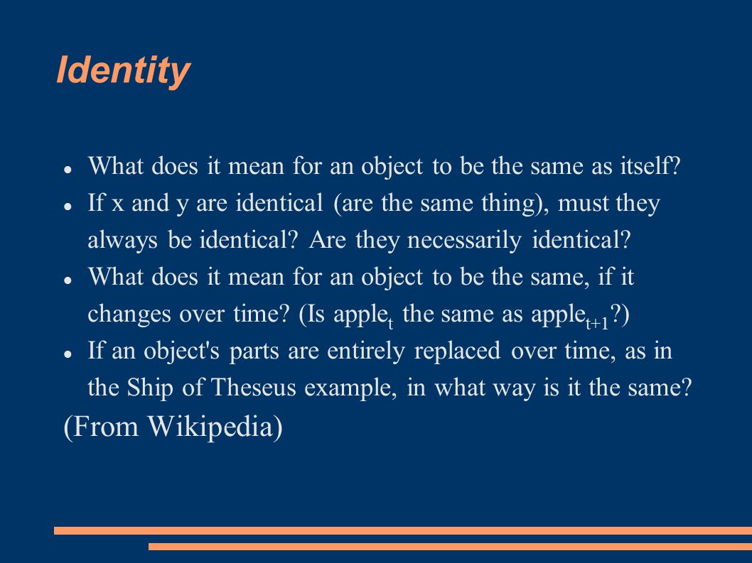 Identity What does it mean for an object to be the same as itself.