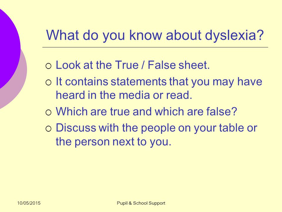 10/05/2015Pupil & School Support WHAT DOES DYSLEXIA LOOK LIKE.
