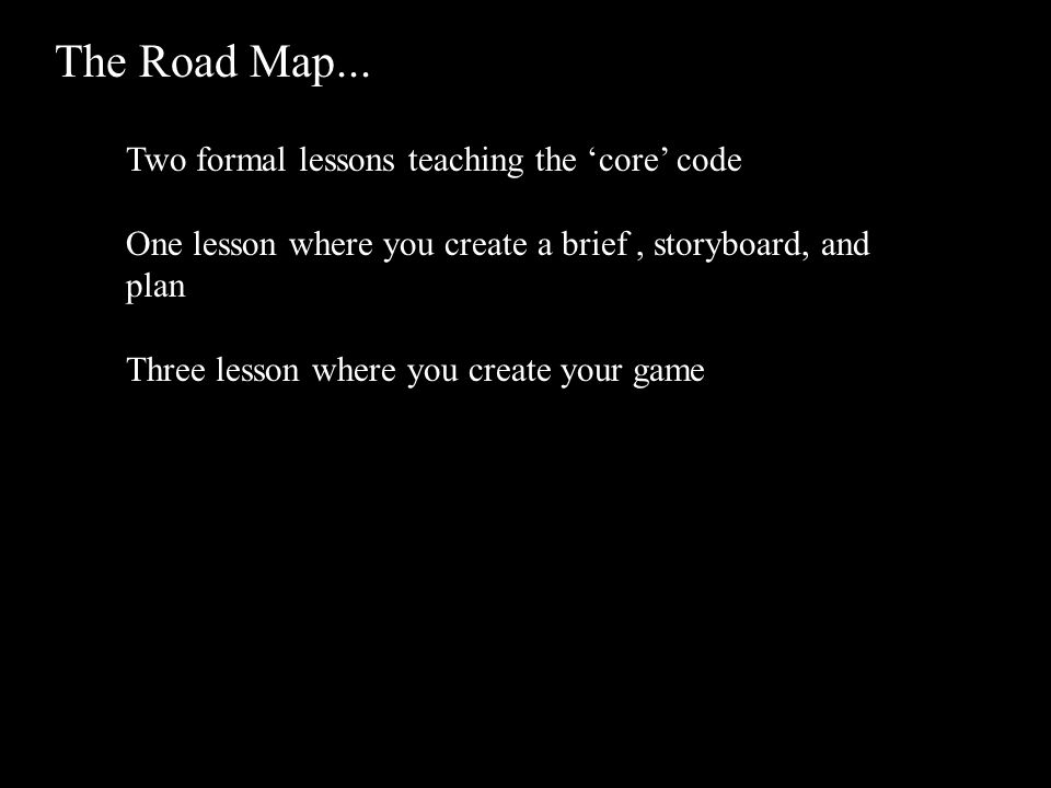 The Road Map...