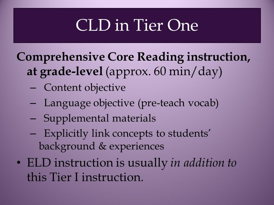 CLD in Tier One Comprehensive Core Reading instruction, at grade-level (approx.