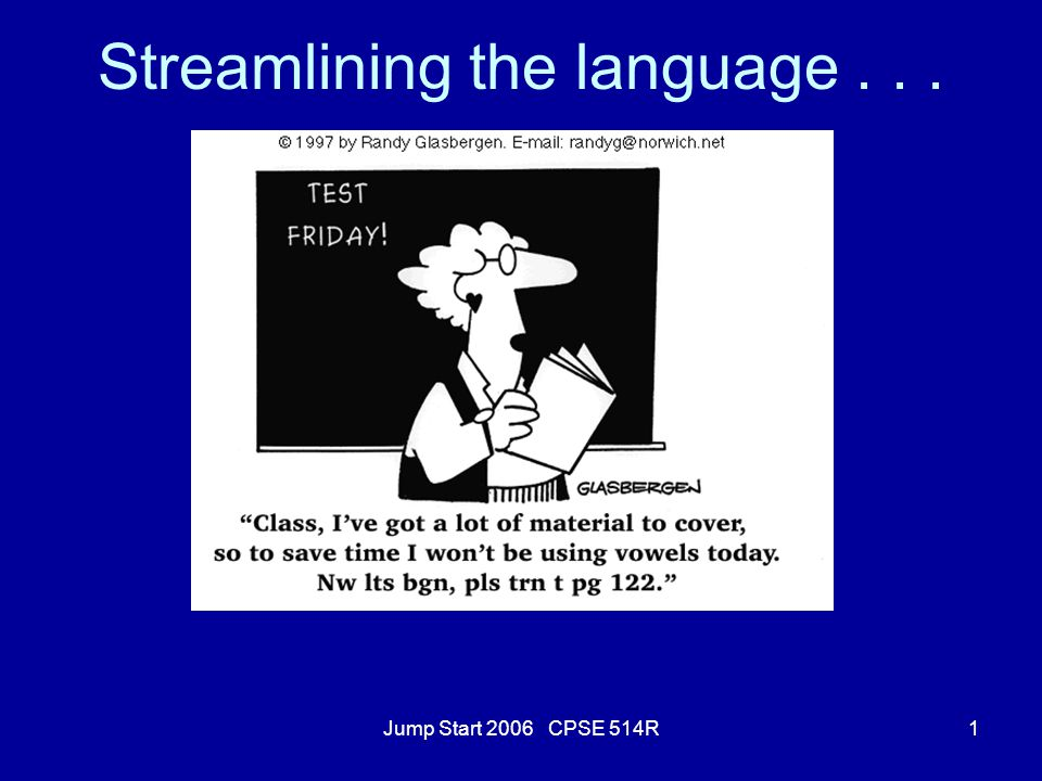 Jump Start 2006 CPSE 514R1 Streamlining the language...