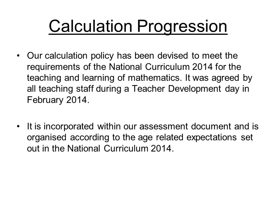 Calculation Progression The policy can be found on the school website.