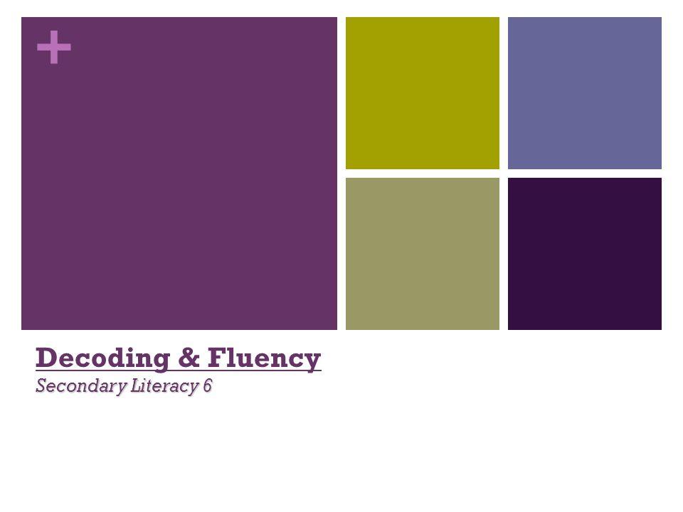 + Secondary Literacy 6 Decoding & Fluency Secondary Literacy 6